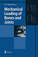 Mechanical Loading of Bones and Joints