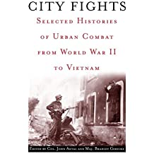 City Fights: Selected Histories of Urban Combat from World War II to Vietnam
