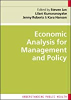 Economic Analysis for Management and Policy (Understanding Public Health)