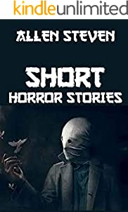 SHORT HORROR STORIES: 30 Very Short Tales of Horror That Are Better (English Edition)