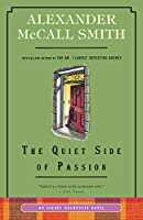 QUIET SIDE OF PASSION, THE (ISABEL DALHOUSIE SERIES)