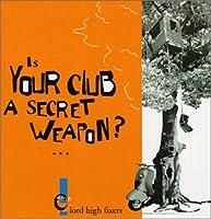 Is Your Club a Secret Weapon