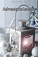 Adventskalender: Mein persoenlicher Adventskalender fuer Dich | Zum Ausfuellen und Verschenken | 24 Tage von mir fuer dich | Was ich an dir mag | Softcover | DIN A5 | 60 Seiten