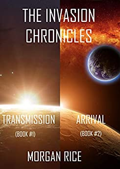 The Invasion Chronicles (Books 1 and 2) by [Rice, Morgan]