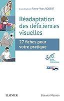 Réadaptation Des Déficiences Visuelles: 27 Fiches Pour Votre Pratique