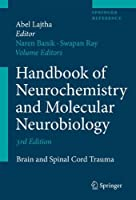 Handbook of Neurochemistry and Molecular Neurobiology: Brain and Spinal Cord Trauma (Springer Reference)