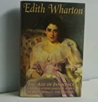 Gramercy Modern Classics: Edith Wharton: Age of Innocence & Two Other Complete Works of Love, Morals, and Manners