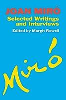 Joan Miro: Selected Writings and Interviews