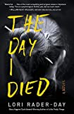 The Day I Died: A Novel
