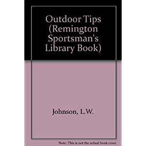 Outdoor Tips: A Remington Sports Men's Library Book (Remington Sportsman's Library Book)