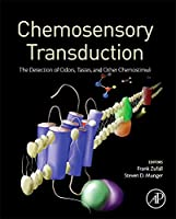 Chemosensory Transduction: The Detection of Odors, Tastes, and Other Chemostimuli