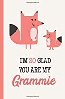 I'm So Glad You Are My Grammie: Fox Lightly Lined 120 Pages Perfect for Notes Journaling Mother's Day and Christmas Gifts [並行輸入品]