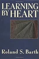 Learning By Heart (Jossey Bass Higher & Adult Education Series)