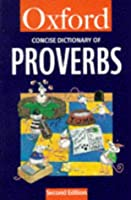 The Concise Oxford Dictionary of Proverbs (Oxford Paperback Reference)