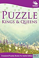 Puzzle Kings & Queens Vol 3: Crossword Puzzles Books for Adults Edition