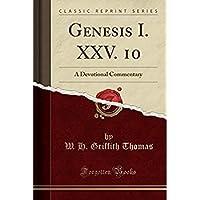 Genesis I. XXV. 10: A Devotional Commentary (Classic Reprint)【洋書】 [並行輸入品]