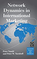 Network Dynamics in International Marketing (International Business and Management Series)