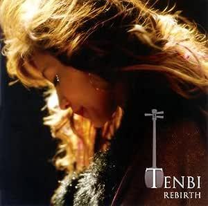 TENBI REBIRTH~再生~