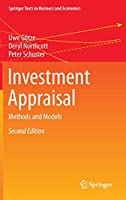 Investment Appraisal: Methods and Models (Springer Texts in Business and Economics)