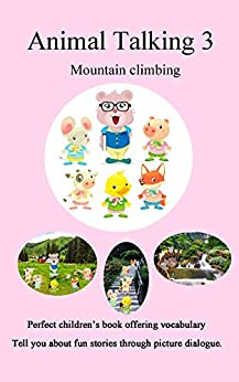 Animal Talking 3 Mountain climbing: Picture Dialogue Mouse Cow Bear Chicken Pig Fox by [hu, yang]