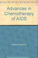 Advances in Chemotherapy of AIDS