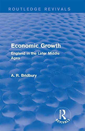 Economic Growth (Routledge Revivals): England in the Later Middle Ages (English Edition)