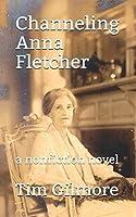 Channeling Anna Fletcher