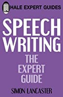 Speechwriting: The Expert Guide (Hale Expert Guides) by Simon Lancaster(2011-01-01)