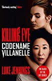 Codename Villanelle: The basis for Killing Eve, now a major BBC TV series (Killing Eve series)