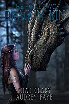 Dragon Kin: The Final Two (book 5) by [Faye, Audrey]