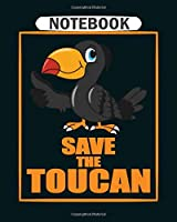 Notebook: save the toucan bird  College Ruled - 50 sheets, 100 pages - 8 x 10 inches