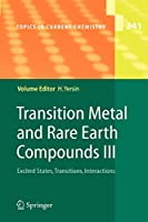 Transition Metal and Rare Earth Compounds III: Excited States, Transitions, Interactions (Topics in Current Chemistry)
