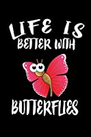 Life Is Better With Butterflies: Animal Nature Collection