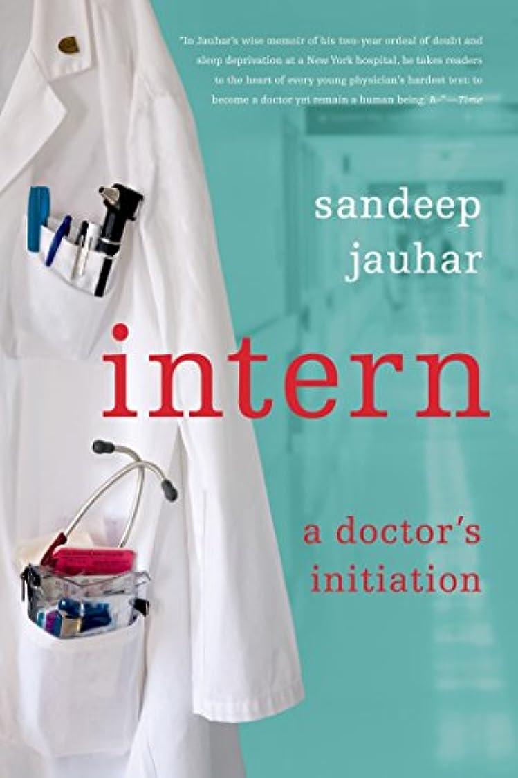 ミスペンドサスペンド隣接するIntern: A Doctor's Initiation (English Edition)