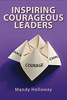 Inspiring Courageous Leaders by [Holloway, Mandy]
