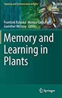 Memory and Learning in Plants (Signaling and Communication in Plants)