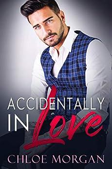 Accidentally In Love by [Morgan, Chloe]