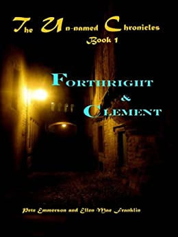 Forthright and Clement (The Un-Named Book 1) by [Franklin, Ellen Mae, Emmerson, Pete]