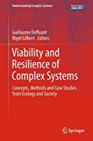 Viability and Resilience of Complex Systems: Concepts, Methods and Case Studies from Ecology and Society (Understanding Complex Systems) by Unknown(2011-08-04)