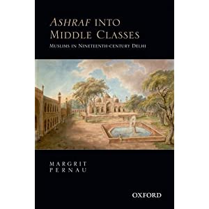 Ashraf into Middle Classes: Muslims in Nineteenth-Century Delhi