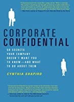 Corporate Confidential: 50 Secrets Your Company Doesn't Want You to Know---and What to Do About Them [並行輸入品]