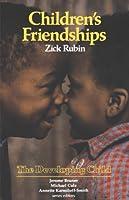 Children's Friendships (The Developing Child Series)