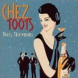 シェ・トゥーツ~思い出のフレンチ、そしてジャズ