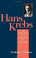 Hans Krebs: Volume 1: The Formation of a Scientific Life 1900-1933 (Monographs on the History and Philosophy of Biology)【洋書】 [並行輸入品]