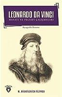 Leonardo Da Vinci - Hayati ve Felsefi Calismalari