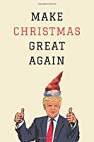 Make Christmas Great Again: Novelty Christmas Gifts for Republicans: Small Lined Notebook / Diary / 120 Pages
