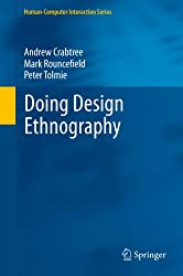 Doing Design Ethnography: 0 (Human–Computer Interaction Series)