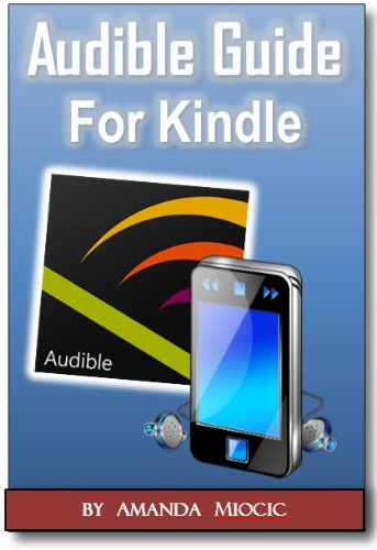 Audible and Kindle Complete Gu...