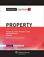 Property: Keyed to Courses Using Dukeminier, Krier, Alexander, Schill, and Strahilevitz's Property, Eighth Edition and Concise Edition (Casenote Legal Briefs)