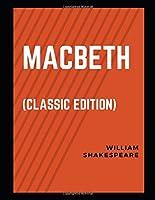Macbeth: (Classics Edition)
